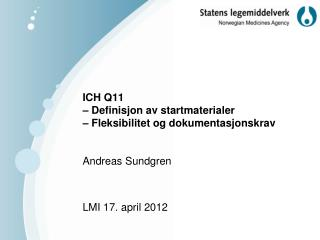 ICH Q11  – Definisjon av startmaterialer – Fleksibilitet og dokumentasjonskrav