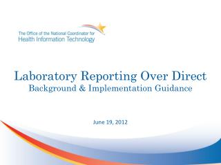 Laboratory Reporting Over Direct Background & Implementation Guidance