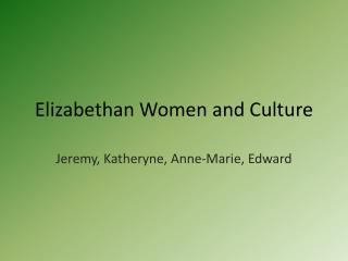 Elizabethan Women and Culture