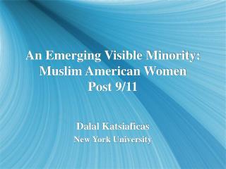 An Emerging Visible Minority: Muslim American Women Post 911
