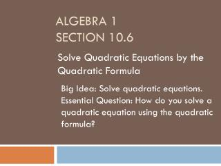 Algebra 1 section 10.6