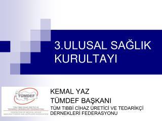 3.ULUSAL SAGLIK KURULTAYI