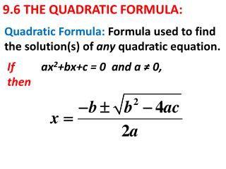 9.6 THE QUADRATIC FORMULA: