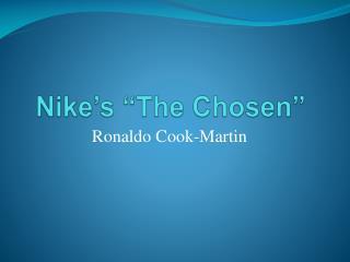 "Nike's ""The Chosen"""