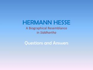 HERMANN HESSE A Biographical Resemblance in  Siddhartha