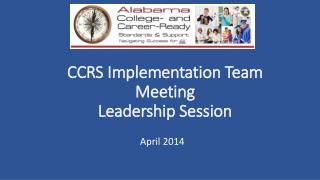 CCRS Implementation Team Meeting Leadership Session