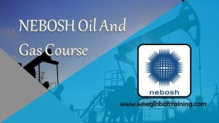 NEBOSH Oil And Gas Course