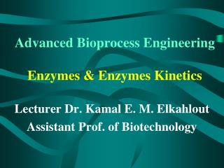 Advanced Bioprocess Engineering Enzymes & Enzymes Kinetics
