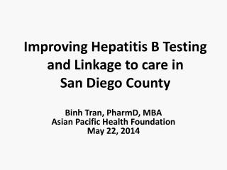 Improving Hepatitis B Testing and Linkage to care in  San Diego County