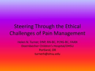 Steering  Through the Ethical  Challenges of Pain Management