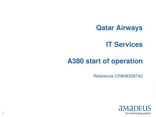 Qatar Airways IT Services A380 start of operation Reference CR#08358742