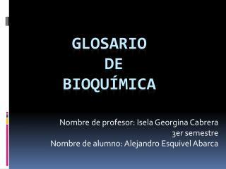 Glosario de  Bioquímica