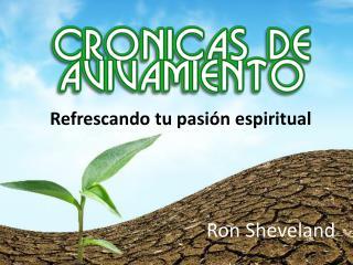 Refrescando tu pasión espiritual
