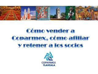 Cómo vender a Coparmex, cómo afiliar y retener a los socios