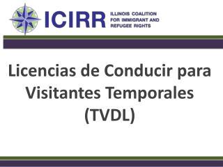 Licencias de Conducir para Visitantes Temporales (TVDL)