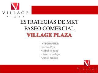 ESTRATEGIAS DE MKT  PASEO COMERCIAL  VILLAGE PLAZA