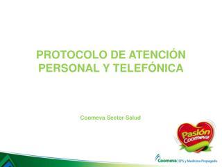 PROTOCOLO DE ATENCIÓN  PERSONAL Y TELEFÓNICA