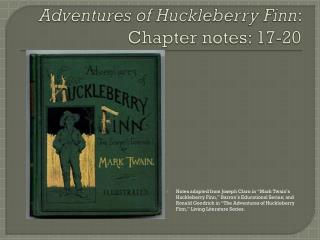 Adventures of Huckleberry Finn :  Chapter notes: 17-20