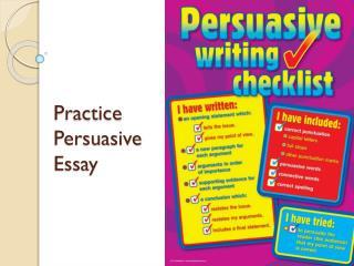Practice  Persuasive  Essay