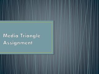 Media Triangle Assignment