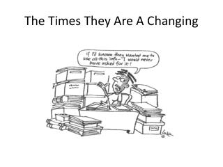The Times They Are A Changing