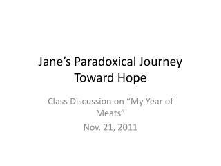 Jane's Paradoxical Journey Toward Hope