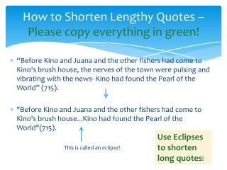 How to Shorten Lengthy Quotes –  Please copy everything in green!