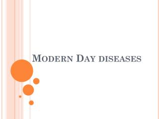 Modern Day diseases