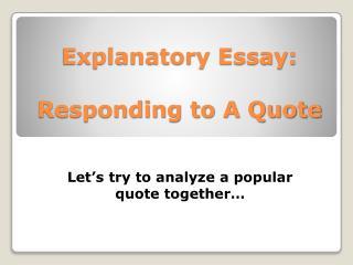 Explanatory Essay: Responding to A Quote