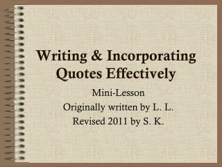 Writing & Incorporating Quotes Effectively
