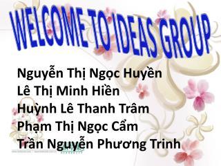 Nguyễn Thị Ngọc Huyền Lê Thị  Minh  Hiền Huỳnh Lê Thanh Trâm Phạm Thị Ngọc Cẩm