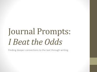 Journal Prompts:  I Beat the Odds