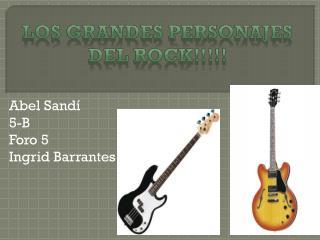 LOS GRANDES PERSONAJES DEL ROCK!!!!!