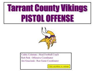 Tarrant County Vikings PISTOL OFFENSE