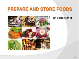 PREPARE AND STORE FOODS