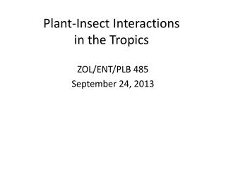 Plant-Insect Interactions in the Tropics