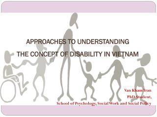 APPROACHES TO UNDERSTANDING  THE CONCEPT OF DISABILITY IN VIETNAM