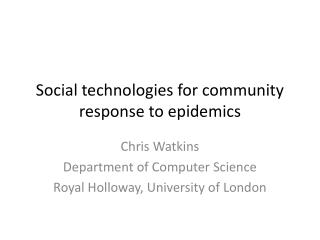 S ocial technologies for community response to epidemics