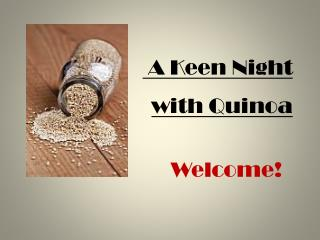 A  Keen Night  with  Quinoa