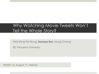 Why Watching Movie Tweets Won't Tell the Whole Story?