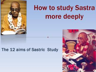 How to study  Sastra more deeply