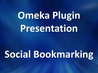 Omeka Plugin  Presentation Social Bookmarking