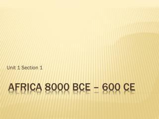 Africa 8000 BCE – 600 CE