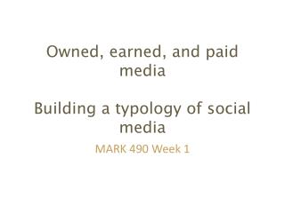 Owned, earned, and paid media Building a typology of s ocial media