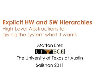 Explicit HW and SW Hierarchies High-Level Abstractions for  giving the system what it wants