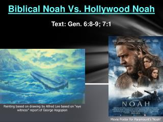 Biblical Noah  Vs.  Hollywood Noah Text: Gen. 6:8-9; 7:1