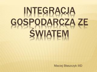 Integracja gospodarcza ze światem