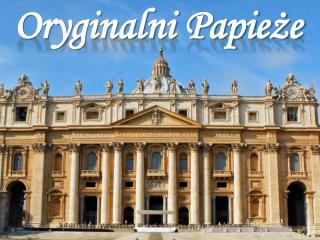 Oryginalni Papieże