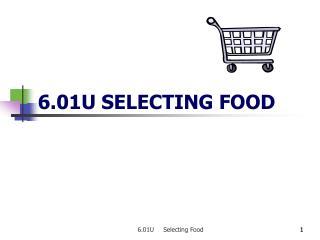 6.01U SELECTING FOOD