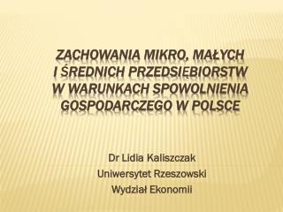 Dr Lidia  Kaliszczak Uniwersytet Rzeszowski Wydział Ekonomii